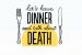 Death Over Dinner